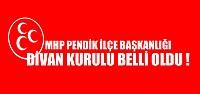 MHP Pendik İlçe Başkanlığı Divan Kurulu Belli Oldu