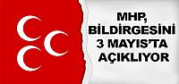 MHP, Seçim Beyannamesini 3 Mayıs'da Açıklıyor