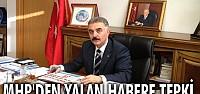 MHP'DEN YALAN HABERE TEPKİ