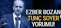 Numan Kurtulmuş'tan ezber bozan Tunç Soyer...