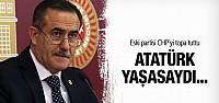 Özkes CHP'yi topa tuttu: Atatürk kahrından ölürdü