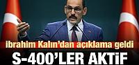 S-400'ler aktif edilecek mi? İbrahim Kalın'dan açıklama geldi!