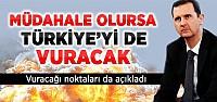 Suriye, Müdahale Olursa Türkiye'yi de...