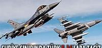 Suriye sınırında Türk F-16'lara taciz