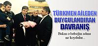 Türkmen aileden duygulandıran davranış