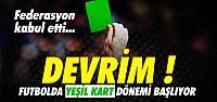 ''YEŞİL KART'' DEVRİ RESMEN BAŞLIYOR !