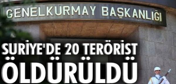 TSK: Suriye'de 20 terörist öldürüldü