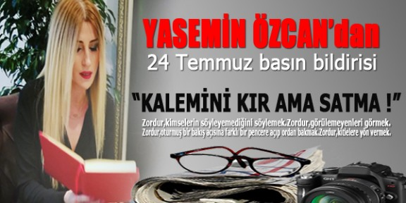 Yasemin Özcan'dan 24 Temmuz basın bildirisi