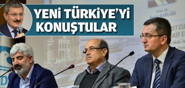 Yeni Türkiye'yi konuştular