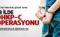 DHKP-C operasyonunda 167 gözaltı kararı